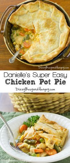 Danielle's Super Easy Chicken Pot Pie | DizzyBusyandHungry.com - This creamy, delicious family meal is quick and easy and the kids love it!