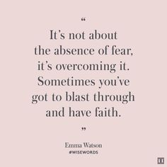 Face your fears head-on. #WiseWords #ITwisewords #Quotes #Inspiration #EmmaWatson