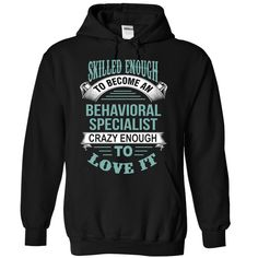 BEHAVIORAL SPECIALIST T-Shirts, Hoodies. Get It Now ==►…
