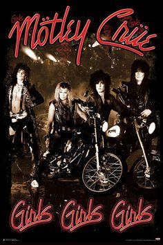 Póster Mötley Crüe. Girls, girls, girls  Póster con la imagen del grupo Mötley Crüe basado en su cuarto álbum.