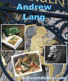 Andrew Lang é responsável por uma coleção de 437 Contos de Fadas (alguém me segura!). Não perca o post de hoje sobre esse escritor ainda não muito conhecido no Brasil. Dica: com links de ebooks e audiobooks gratuitos (e legais!) - infelizmente, dessa vez só encontrei em inglês. :(