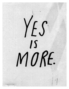 #Yes is more