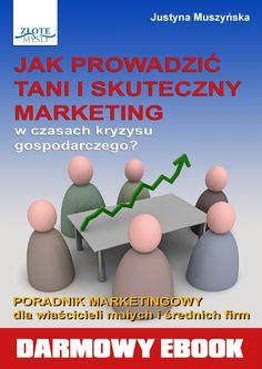 jak-prowadzi-tani-i-skuteczny-marketing-justyna-muszyska by Darmowe  Ebooki via Slideshare