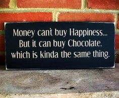 Wood Sign Chocolate Money Can\'t Buy Happiness by CountryWorkshop