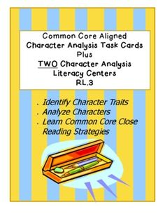 Common Core aligned character analysis task cards plus two additional character analysis literacy centers.  38 task cards, guided instruction, multiple-choice and response formats, aligned to Common Core Publisher Specification Documents and Common Core Standards.  $5