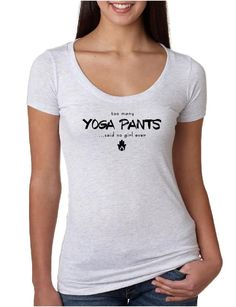 Too Many Yoga Pants - Ladies Scoop Neck Fitted