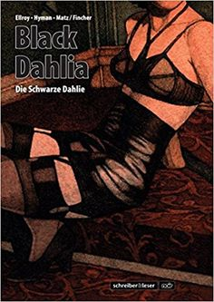Black Dahlia - Die Schwarze Dahlie: Die Graphic Novel (L.
