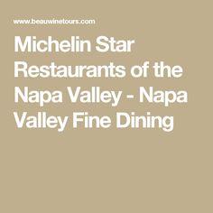 Michelin Star Restaurants of the Napa Valley - Napa Valley Fine Dining