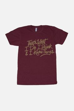 I Drink and I Know Things Shirt   Tyrion Unisex Tee