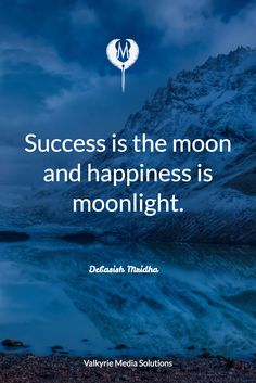 Debasish Mridha / Success is the moon and happiness is moonlight. / Valkyrie Media Solutions