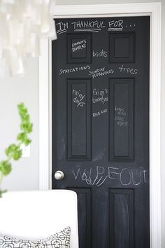 *Chalk one up - Find a sliver of wall space or an unassuming door and paint it with chalkboard paint. Leave family notes, jot down grocery items, write inspirational quotes, let the kids draw and make 'thankful for' lists. Use only white chalk for easier clean up.