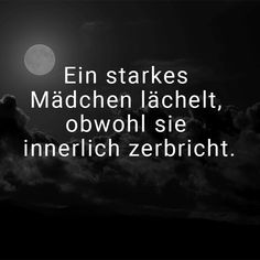 A strong girl smiles even though she breaks inside. - A strong girl smiles even though she breaks inside. Informations About Ein starkes Mädchen lächelt - Sarcastic Quotes, Sad Quotes, Wisdom Quotes, Words Quotes, Life Quotes, Inspirational Quotes, Sayings, Arabic Love Quotes, Love Quotes For Him
