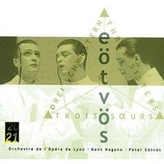 Eötvös: Three Sisters Lyon, Kent Nagano, Three Sisters, Album Covers, Third, Movie Posters, Window, Music, Orchestra