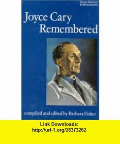 Joyce Cary Remembered (9780389208129) Barbara Fisher , ISBN-10: 0389208124  , ISBN-13: 978-0389208129 ,  , tutorials , pdf , ebook , torrent , downloads , rapidshare , filesonic , hotfile , megaupload , fileserve