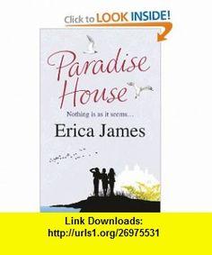 Paradise House (9780752883502) Erica James , ISBN-10: 075288350X  , ISBN-13: 978-0752883502 ,  , tutorials , pdf , ebook , torrent , downloads , rapidshare , filesonic , hotfile , megaupload , fileserve