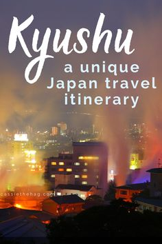 A Kyushu travel itinerary - there are so many exciting and beautiful places to visit in this unique region of Japan! Including Fukuoka, Beppu hot springs, and volcanoes in Aso and Kagoshima! Plus tips for getting around Kyushu and planning your trip. I explored Japan as a solo female traveller! #japan #kyushu #travel #destinations Beautiful Places In Japan, Beautiful Places To Visit, Kumamoto Castle, Takachiho, Beppu, Tourist Info, Japan Travel Tips, Kagoshima, Backpacking Asia