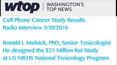 Cell Phones Can Cause Cancer: Washington DC WTOP US Government Scientist - WATCH VIDEO HERE -> http://bestcancer.solutions/cell-phones-can-cause-cancer-washington-dc-wtop-us-government-scientist    *** cell phones cause cancer ***   WTOP interview with Ronald L Melnick, PhD, lead the design of the NTP/NIEHS  Rodent Study. Melnick was a Senior Toxicologist and Director of Special Programs in the Environmental Toxicology Program at the National Institute of Environmental Healt