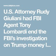 U.S. Attorney Rudy Giuliani had FBI Agent Tony Lombardi end the FBI's investigation on Trump money laundering. WELL, WELL, WELL. THE PIGS HAVE GATHERED TOGETHER, ONCE AGAIN. THE LOYALTY OF CRIMINALS IS ASTOUNDING.