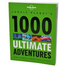 Booktopia has Lonely Planet's 1000 Ultimate Adventures , From The World's Leading Travel Authority by Lonely Planet. Buy a discounted Paperback of Lonely Planet's 1000 Ultimate Adventures online from Australia's leading online bookstore.