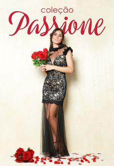 Coleção #PASSIONE ! <3 🌹Estonteante para o seu festas...APAIXONE-SE!🌹