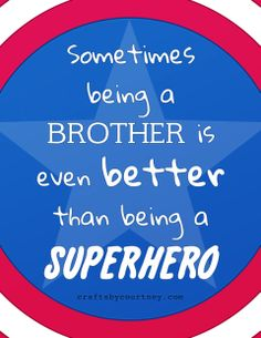 Captain America Inspired: Sometimes Being a Brother is Even Better Than Being a Superhero: Free Printable Captain America Quotes, Captain America Party, Superhero Room, Superhero Party, Batman Party, Hero Crafts, Kids Crafts, Quotes Thoughts, Character Education
