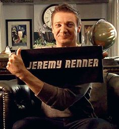 Jeremy Sexy Renner that's what it should say.