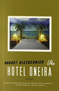 "Read ""The Hotel Oneira Poems"" by August Kleinzahler available from Rakuten Kobo. A thrilling new collection from one of the most original poets of his generation ""His work is a modernist swirl of . William Wordsworth, Trade Books, Chicago, American Poets, Urban Life, Poetry Books, Book Publishing, Nonfiction"
