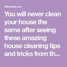 You will never clean your house the same after seeing these amazing house cleaning tips and tricks from the some of the world's greatest house cleaning pros