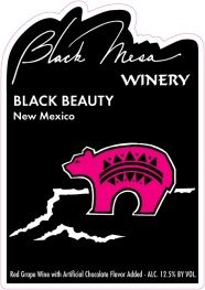 I'm not a big red wine fan, but this is Black Beauty CHOCOLATE dessert wine.  Delicious.  The winery is between Taos & Santa Fe, NM.