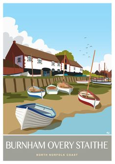 Picture of Burnham Overy Staithe and Fishing Boats, North Norfolk Posters Uk, Railway Posters, Poster Prints, Norfolk Broads, Norfolk Coast, Fishing World, Tourism Poster, Small Boats, Vintage Travel Posters