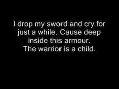 """Deep inside this armor, the warrior is a child."" Twila Paris"