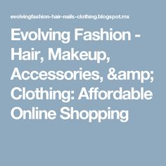 Evolving Fashion - Hair, Makeup, Accessories, & Clothing: Affordable Online Shopping