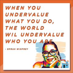 #Oprah bringing the goods this #HumpDay! If you undervalue yourself, take a guess who else will undervalue you? Your potential clients. Don't sell yourself, your skillset & your talent short. 💥