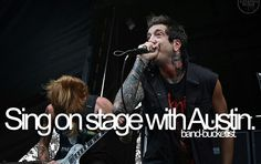 sing on stage with Austin Carlile