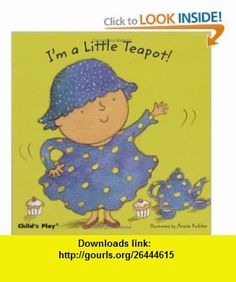 Im a Little Teapot! (Baby Board ) (9781846431227) Annie Kubler , ISBN-10: 1846431220  , ISBN-13: 978-1846431227 ,  , tutorials , pdf , ebook , torrent , downloads , rapidshare , filesonic , hotfile , megaupload , fileserve