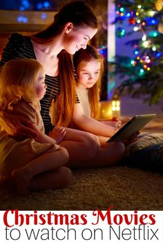 Christmas movies to watch on Netflix  --- pick a video and snuggle up with your family this season.