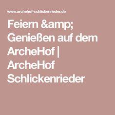 Feiern & Genießen auf dem ArcheHof | ArcheHof Schlickenrieder