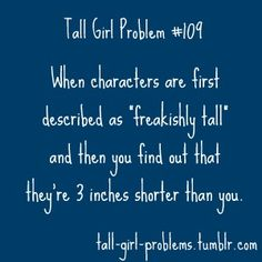 "Hi, I'm a ""freakishly tall"" person, and it's likely that I'm more than 3 inches taller than you"