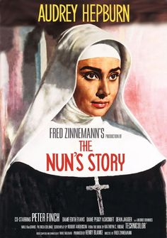 """The Nun's Story"" (1959) Country: United States. Director: Fred Zinnemann. Cast: Audrey Hepburn, Peter Finch"