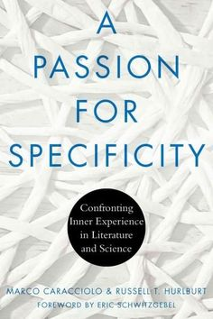 A Passion for Specificity: Confronting Inner Experience in Literature and Science