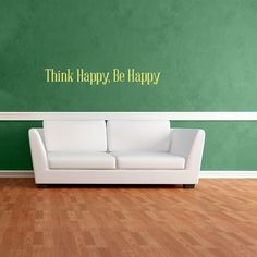 Think Happy, Be Happy Wall Decal Quote