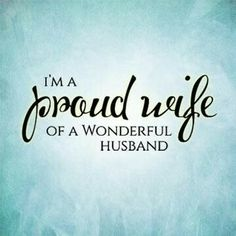 "I'm a *PROUD **WIFE*** of a *WONDERFUL **HUSBAND*** ((I don't think it will ever get old hearing my husband call me ""his wife"". OR seeing my beautiful engagement*&* wedding rings on my hand and his wedding ring on his=). Good Man Quotes, Love My Husband Quotes, I Love My Hubby, Love Quotes For Him, Amazing Husband, Amazing Man, Husband Support Quotes, Funny Husband Quotes, Husband Prayer"