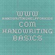 www.handwritinghelpforkids.com  Handwriting Basics from an Occupational Therapist specializing in early childhood education