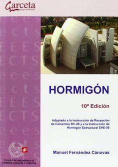 Hormigón : adaptado a la Instrucción de Recepción de Cementos RC-08 y a la Instrucción de Hormigón Estructural EHE-08 / Manuel Fernández Cánovas