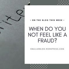 The blog post for this week is all about feeling like a writing fraud.  #blog #wordpress #writers#writing#writersofinstagram#youngadult#writingtruths#write#leapoffaith#writer#inspiration #youngadultbooks#writinglife#writingtips#author#yafiction#book#amwriting#authorsofinstagram #writinginspiration #fraud #b...
