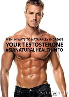 Men 14 ways to naturally Increase your testosterone sirnaturalhealthinfo