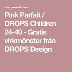 Pink Parfait / DROPS Children 24-40 - Gratis virkmönster från DROPS Design