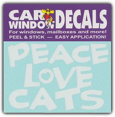 Car Window Decals: PEACE LOVE CATS | I Love Cats | Stickers Cars Trucks Glass