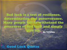 Bad luck is a test of resilience, determination and perseverance. Many people fail to withstand the pressures of bad luck and simply give up. Good Luck Quotes, Giving Up, Determination, Fails, People, Make Mistakes, Letting Go, People Illustration, Folk