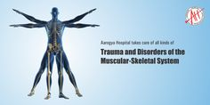 Aarogya Hospital takes care of all kinds of trauma and disorders of the muscular-skeletal system.